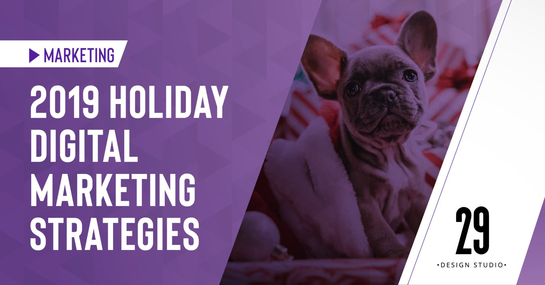 Teaser image - 2019 Holiday Digital Marketing Strategies