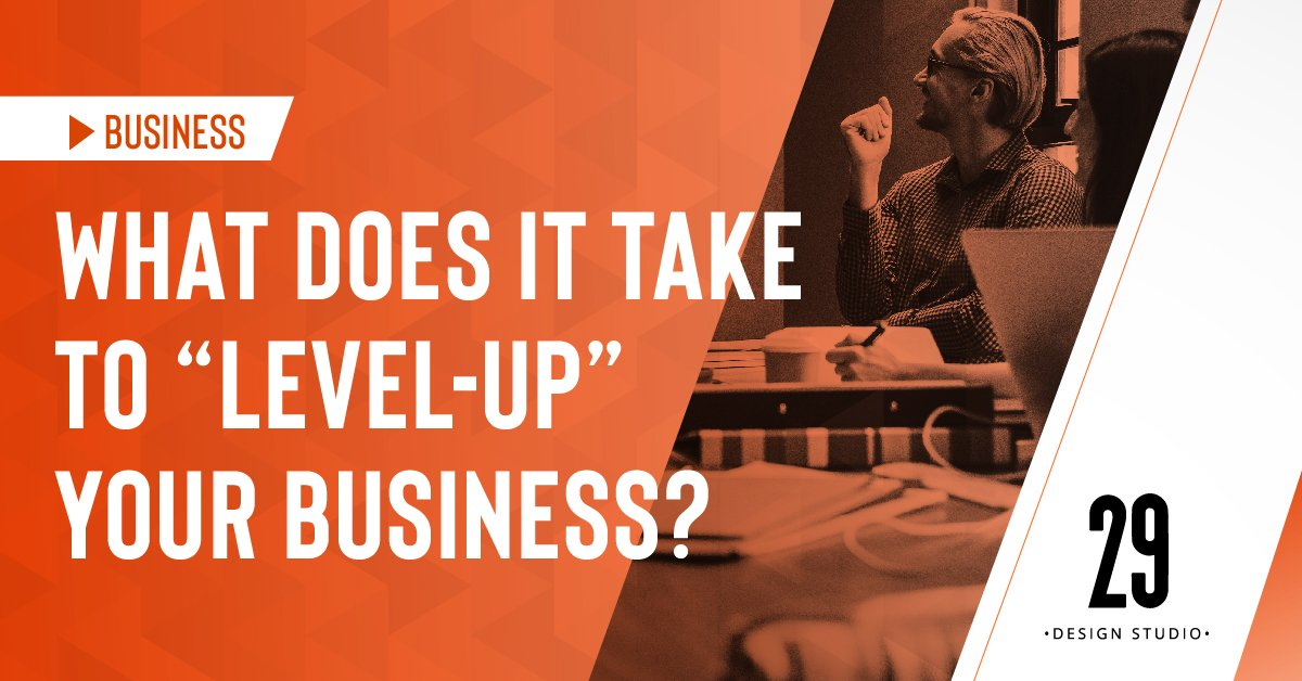 "Teaser image - What does it take to ""level-up"" your business?"