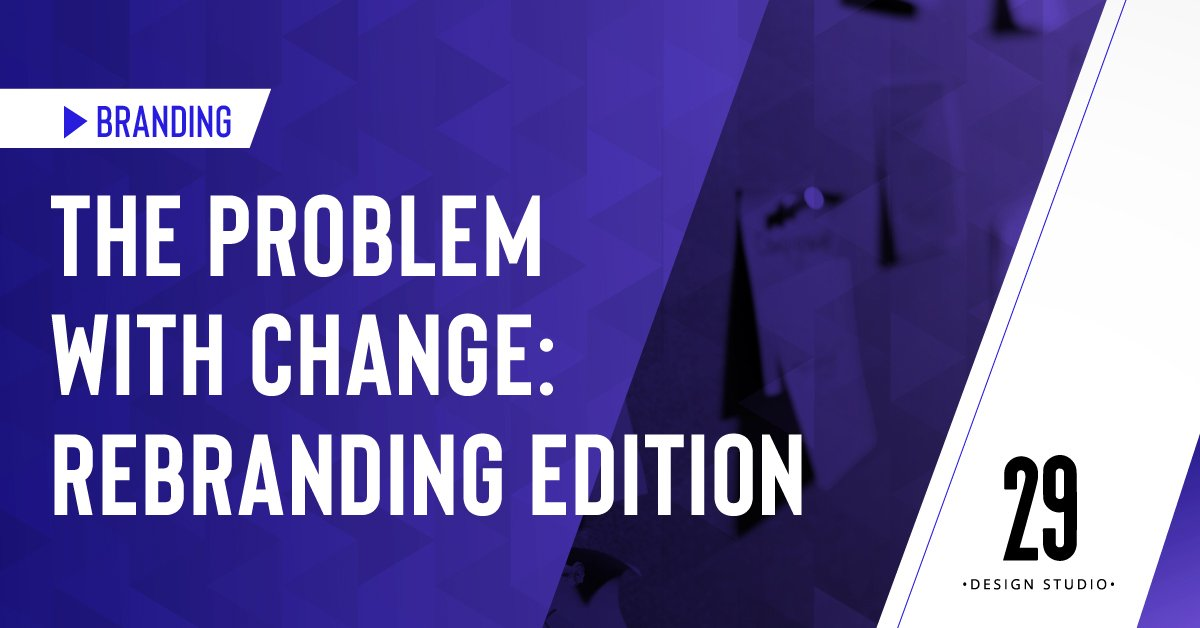 Teaser image - The Problem with Change: Rebranding Edition